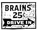 Brains_drivein